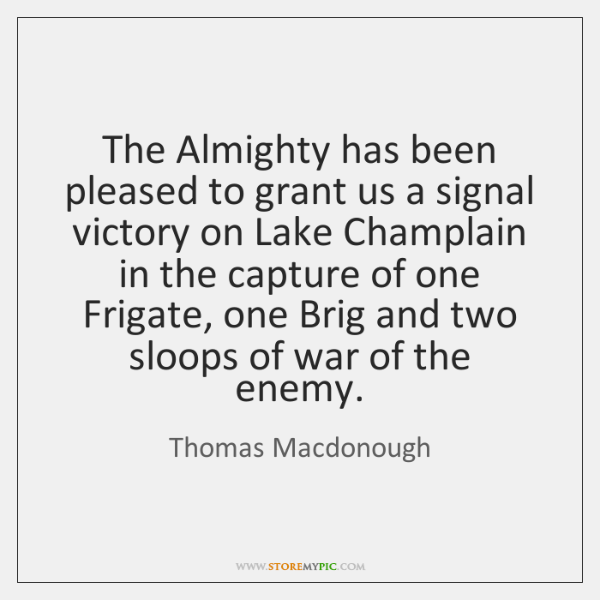 The Almighty has been pleased to grant us a signal victory on ...