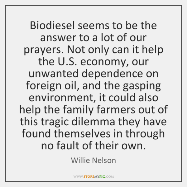 Biodiesel seems to be the answer to a lot of our prayers. ...