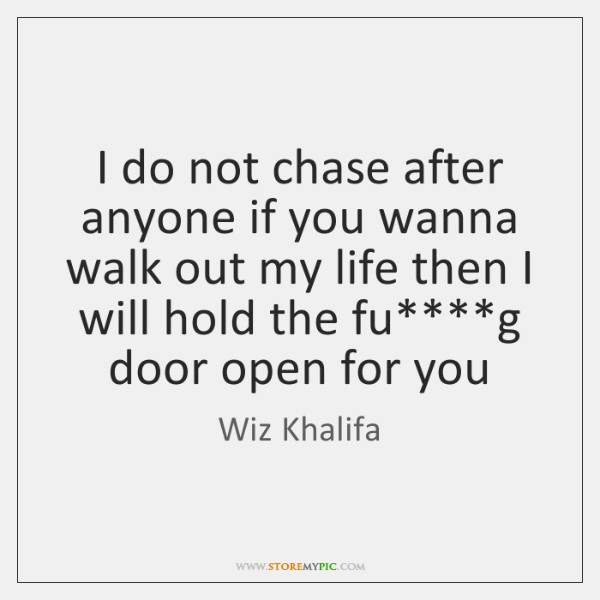 Beautiful Walking Out My Life Quotes