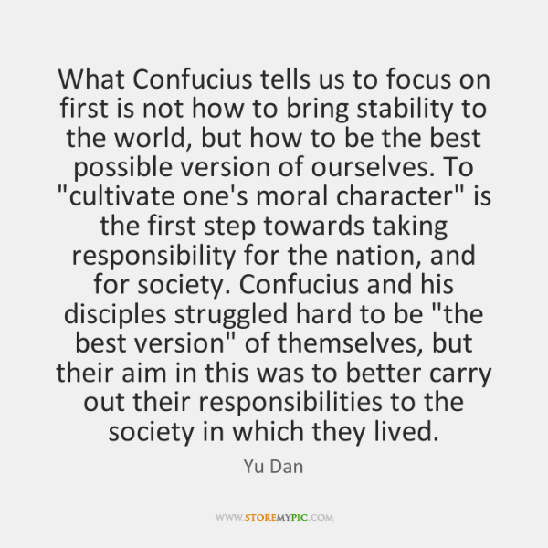 What Confucius tells us to focus on first is not how to ...