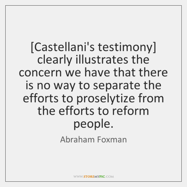[Castellani's testimony] clearly illustrates the concern we have that there is no ...