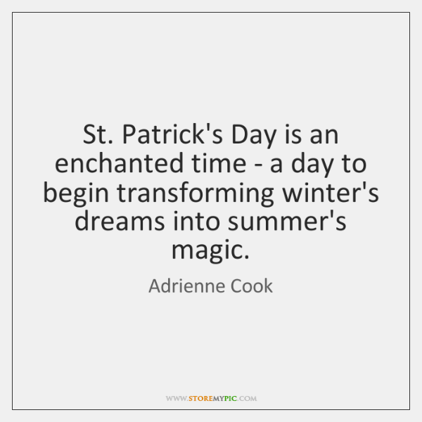 St. Patrick's Day is an enchanted time - a day to begin ...