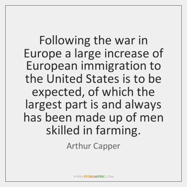 Following the war in Europe a large increase of European immigration to ...