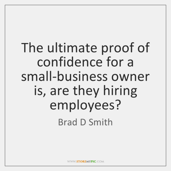 The ultimate proof of confidence for a small-business owner is, are they ...