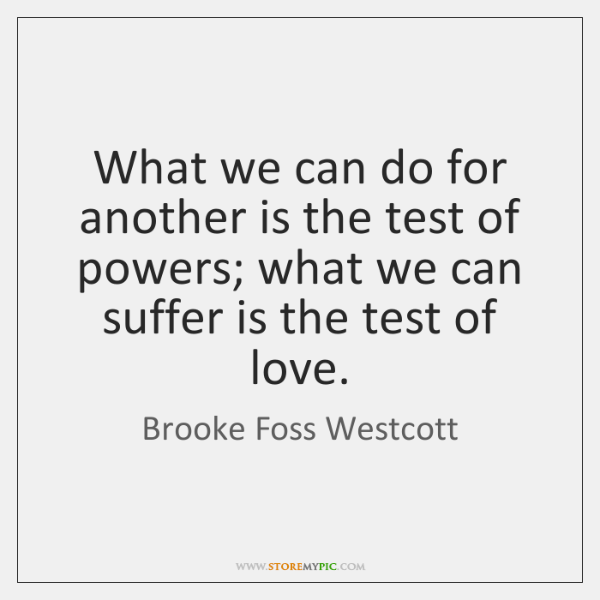 What we can do for another is the test of powers; what ...