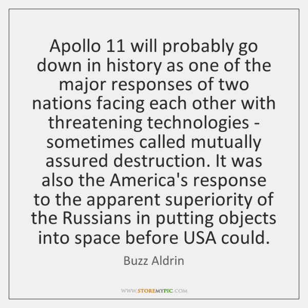 Apollo 11 will probably go down in history as one of the major ...