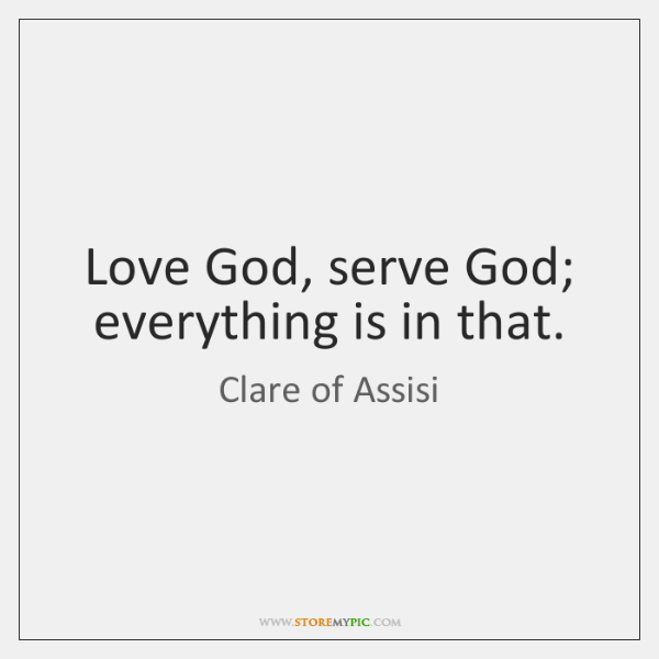 Love God, serve God; everything is in that.