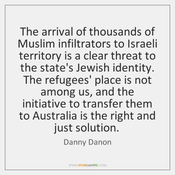 The arrival of thousands of Muslim infiltrators to Israeli territory is a ...