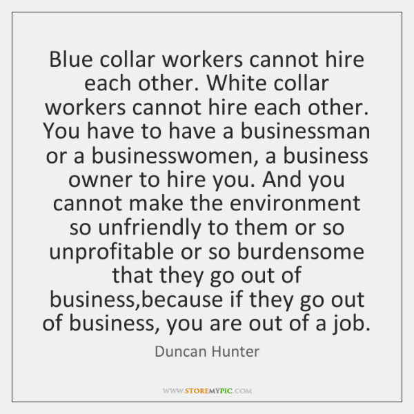 Blue collar workers cannot hire each other. White collar workers cannot hire ...