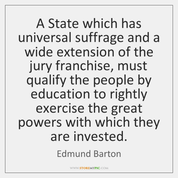 A State which has universal suffrage and a wide extension of the ...