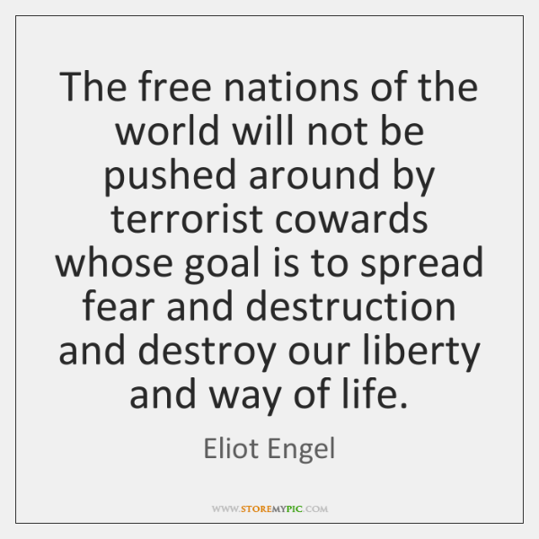 The free nations of the world will not be pushed around by ...