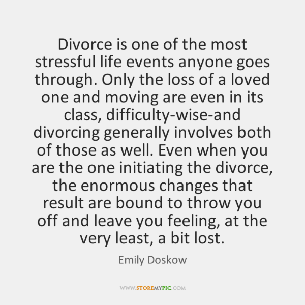 Divorce is one of the most stressful life events anyone goes through. ...