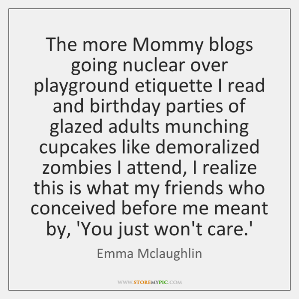 The more Mommy blogs going nuclear over playground etiquette I read and ...
