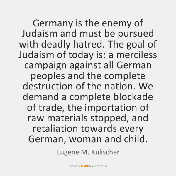 Germany is the enemy of Judaism and must be pursued with deadly ...
