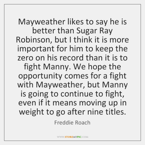 Mayweather likes to say he is better than Sugar Ray Robinson, but ...