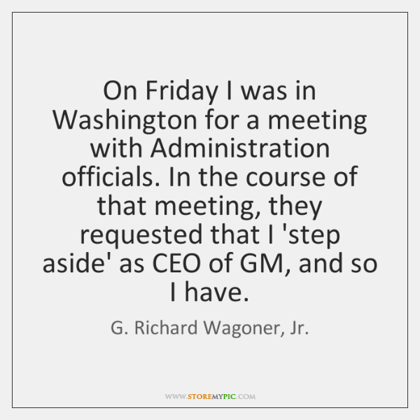 On Friday I was in Washington for a meeting with Administration officials. ...