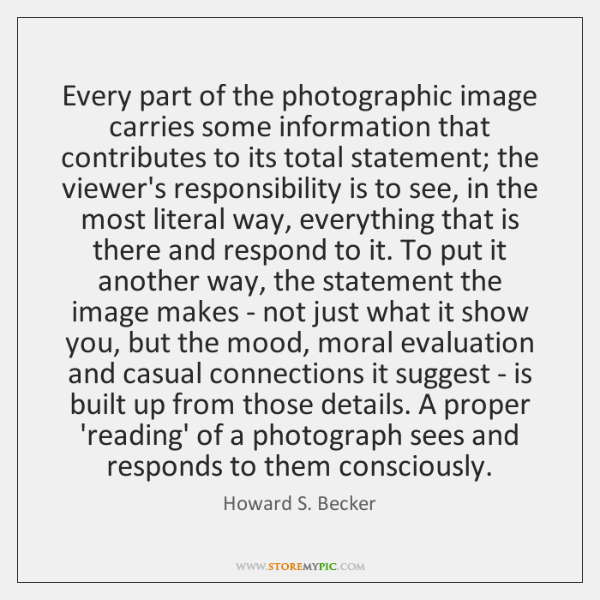 Every part of the photographic image carries some information that contributes to ...