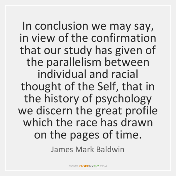 In conclusion we may say, in view of the confirmation that our ...