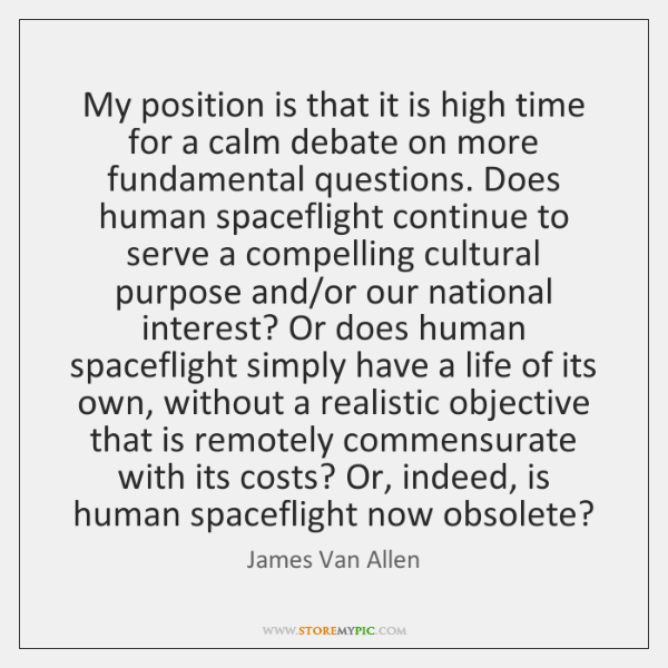 My position is that it is high time for a calm debate ...