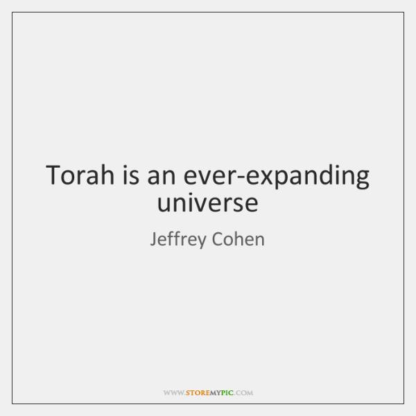 Torah is an ever-expanding universe