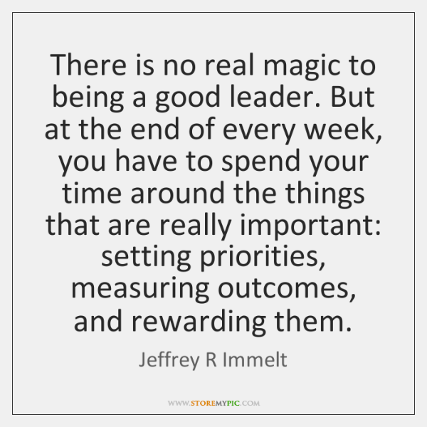 There is no real magic to being a good leader. But at ...