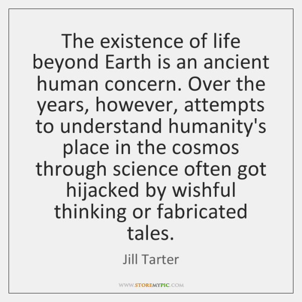The existence of life beyond Earth is an ancient human concern. Over ...