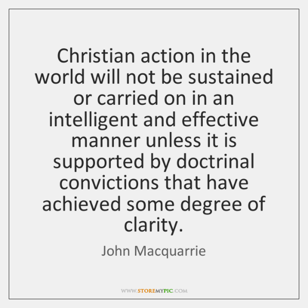 Christian action in the world will not be sustained or carried on ...