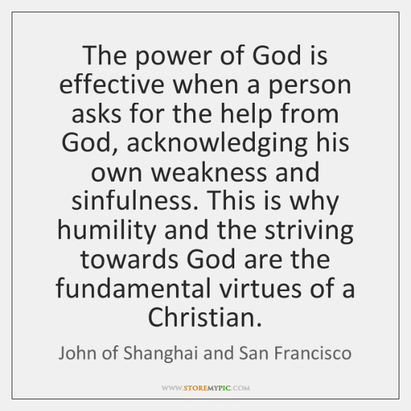 The power of God is effective when a person asks for the ...