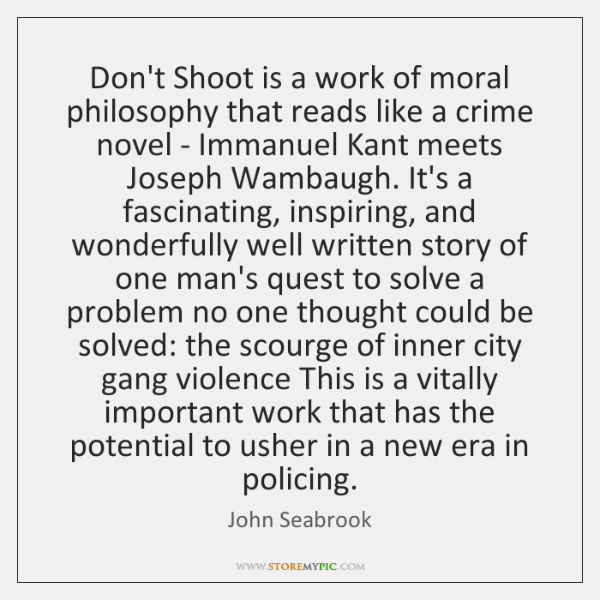 Don't Shoot is a work of moral philosophy that reads like a ...