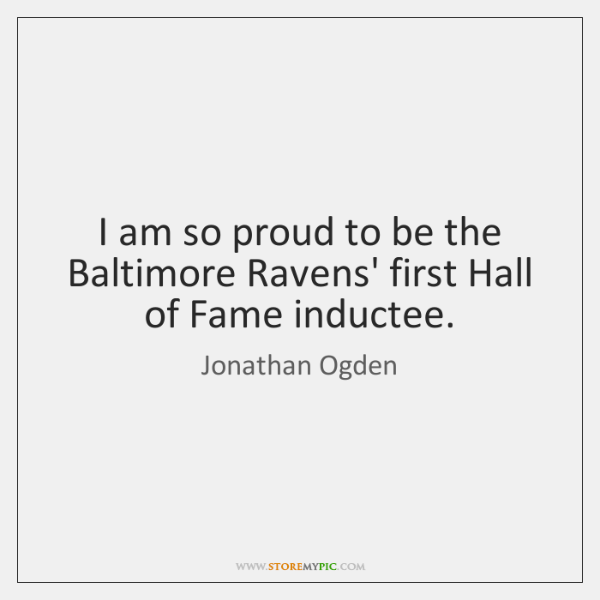 I am so proud to be the Baltimore Ravens' first Hall of ...