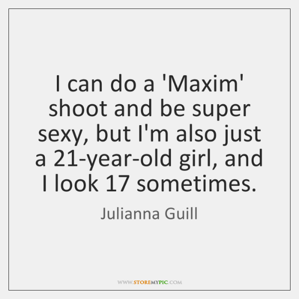 I can do a 'Maxim' shoot and be super sexy, but I'm ...