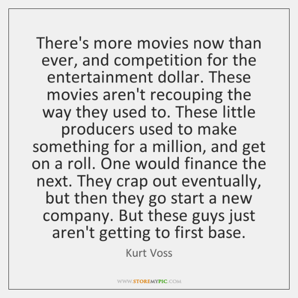 There's more movies now than ever, and competition for the entertainment dollar. ...