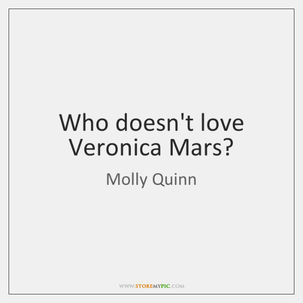 Who doesn't love Veronica Mars?