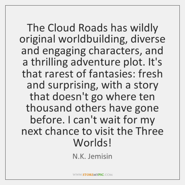 The Cloud Roads has wildly original worldbuilding, diverse and engaging characters, and ...