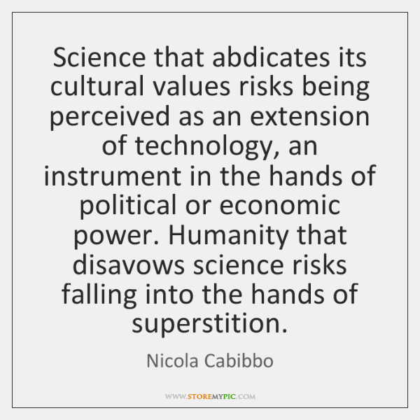 Science that abdicates its cultural values risks being perceived as an extension ...