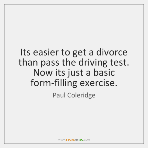 Its easier to get a divorce than pass the driving test. Now ...