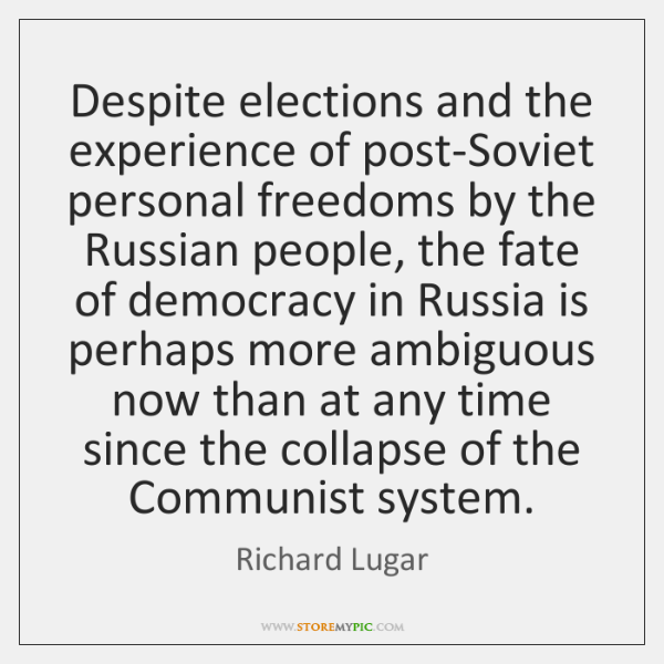 Despite elections and the experience of post-Soviet personal freedoms by the Russian ...