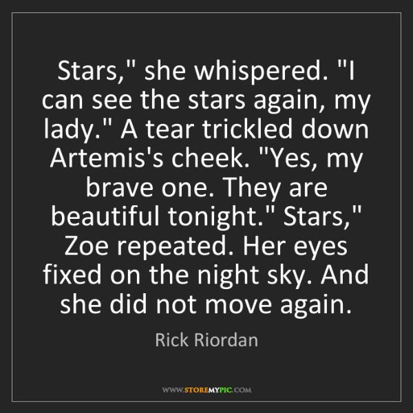 """Rick Riordan: Stars,"""" she whispered. """"I can see the stars again, my..."""
