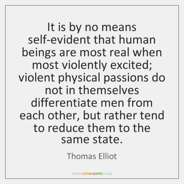 It is by no means self-evident that human beings are most real ...