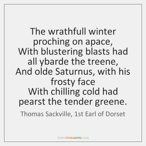 The wrathfull winter proching on apace,   With blustering blasts had all ybarde ...