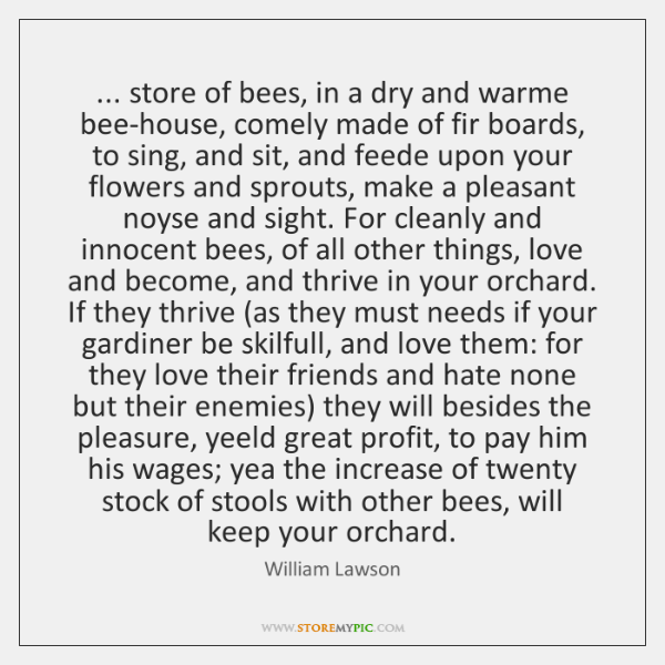... store of bees, in a dry and warme bee-house, comely made of ...