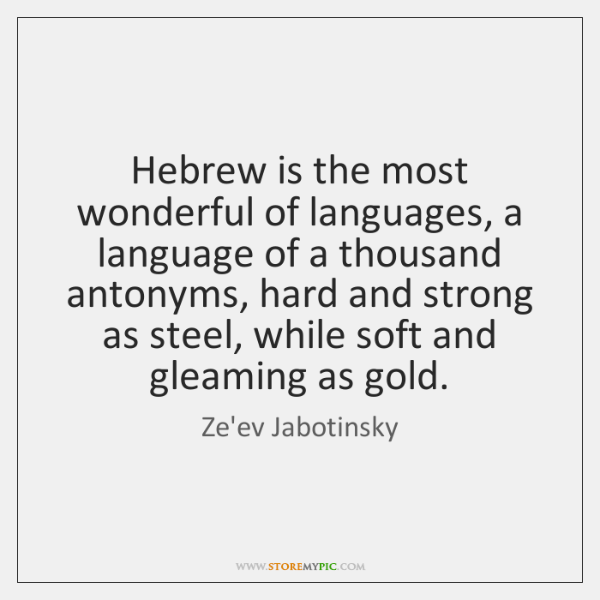 Hebrew is the most wonderful of languages, a language of a thousand ...