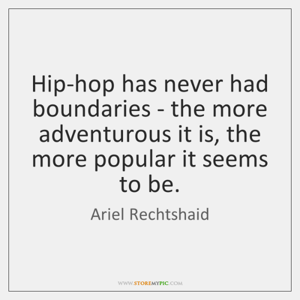 Hip-hop has never had boundaries - the more adventurous it is, the ...