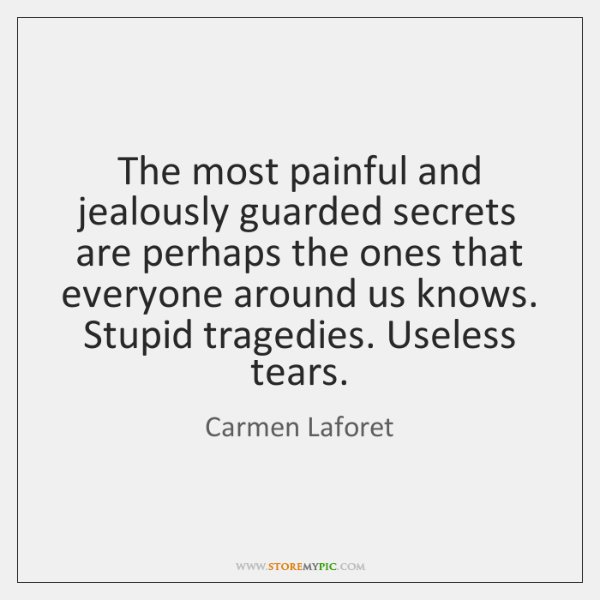 The most painful and jealously guarded secrets are perhaps the ones that ...