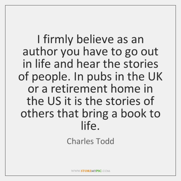 I firmly believe as an author you have to go out in ...