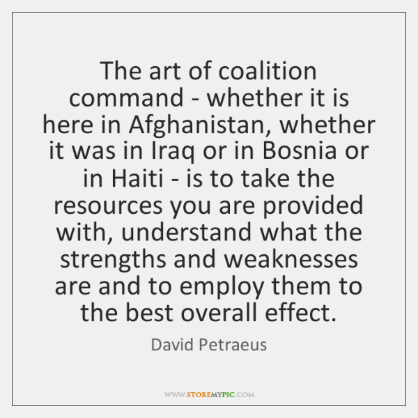 The art of coalition command - whether it is here in Afghanistan, ...