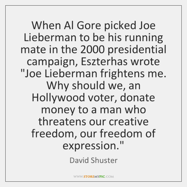 When Al Gore picked Joe Lieberman to be his running mate in ...