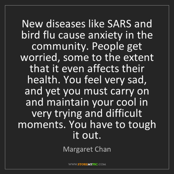 Margaret Chan: New diseases like SARS and bird flu cause anxiety in...