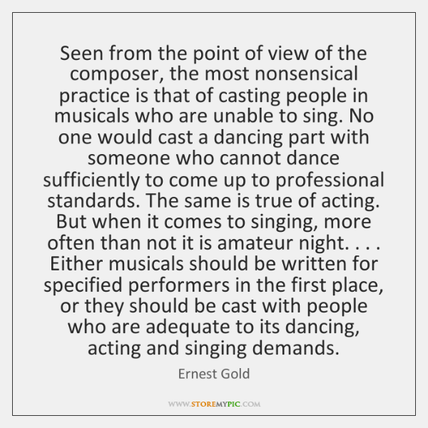 Seen from the point of view of the composer, the most nonsensical ...