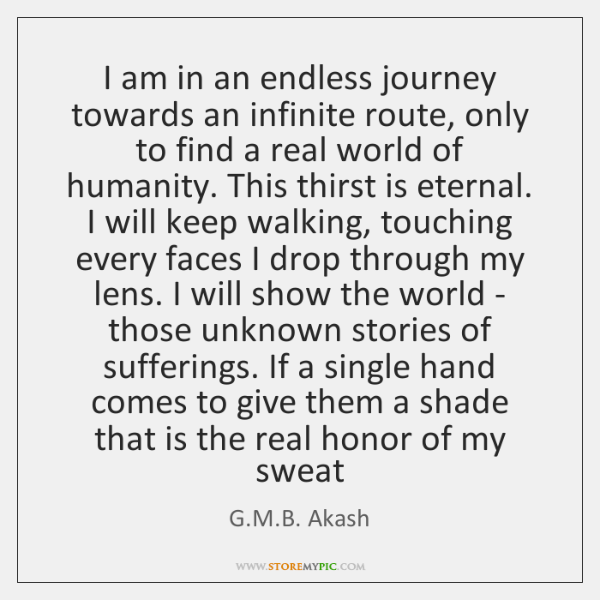 I am in an endless journey towards an infinite route, only to ...